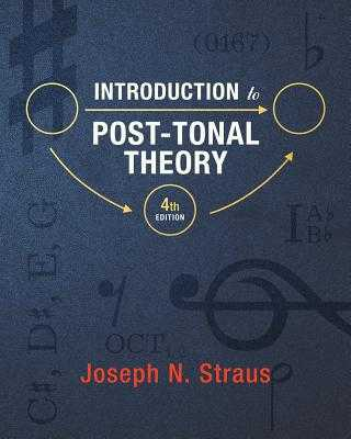 Introduction to Post-Tonal Theory - Straus, Joseph N