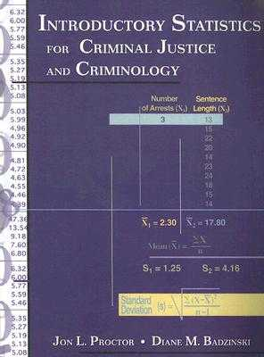 Introductory Statistics for Criminal Justice and Criminology - Proctor, Jon L, and Badzinski, Diane M
