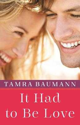 It Had to Be Love - Baumann, Tamra
