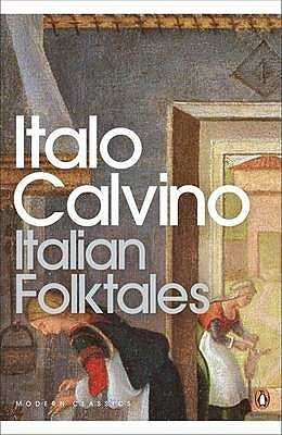 Italian Folktales - Calvino, Italo, and Martin, George (Translated by)