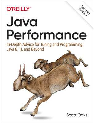 Java Performance: In-depth Advice for Tuning and Programming Java 8, 11, and Beyond - Oaks, Scott