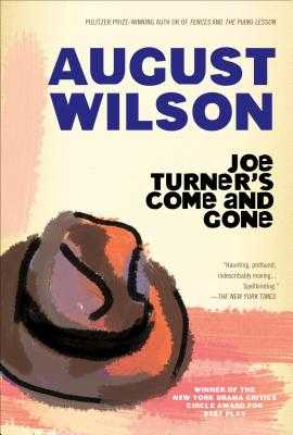 Joe Turner's Come and Gone: A Play in Two Acts - Wilson, August