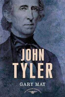 John Tyler - May, Gary, and Schlesinger, Arthur M (Editor), and Wilentz, Sean (Editor)