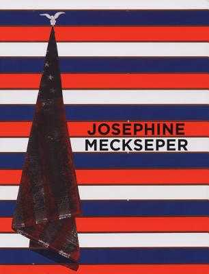 Josephine Meckseper - Meckseper, Josephine, and Cassidy, John (Text by), and Frey, James (Text by)