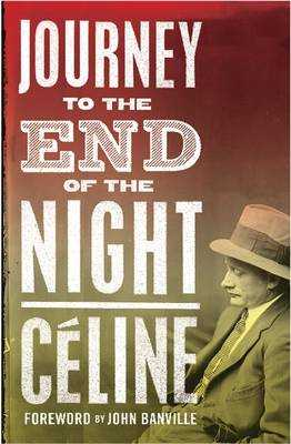 Journey to the End of the Night - Celine, Louis-Ferdinand, and Manheim, Ralph (Translated by)