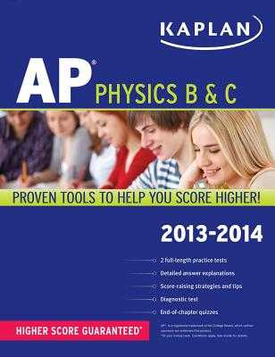Kaplan AP Physics B & C 2013-2014 - Heckert, Paul, and Nittler, Joscelyn, and Willis, Michael