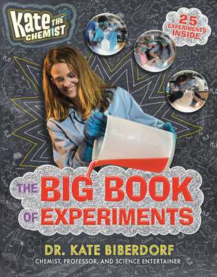 Kate the Chemist: The Big Book of Experiments - Biberdorf, Kate