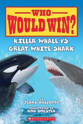Killer Whale vs. Great White Shark - Pallotta, Jerry