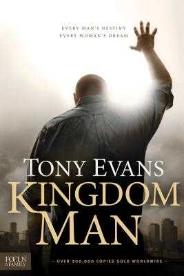 Kingdom Man: Every Man's Destiny, Every Woman's Dream - Evans, Tony, Dr.