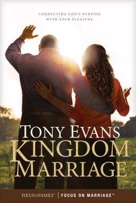 Kingdom Marriage: Connecting God's Purpose with Your Pleasure - Evans, Tony