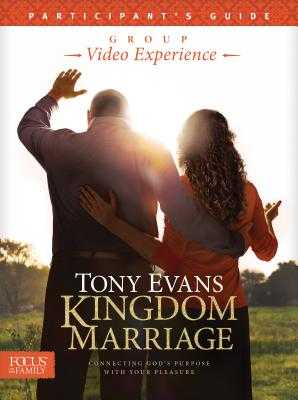 Kingdom Marriage Group Video Experience Participant's Guide - Evans, Tony, Dr.