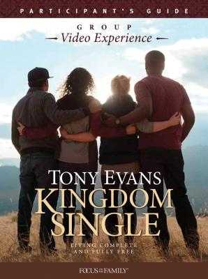 Kingdom Single Group Video Experience Participant's Guide: Living Complete and Fully Free - Evans, Tony