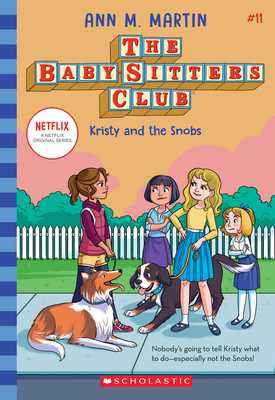 Kristy and the Snobs (the Baby-Sitters Club #11), Volume 11 - Martin, Ann M
