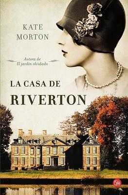 La Casa de Riverton / The House at Riverton: A Novel - Morton, Kate