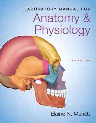 Laboratory Manual for Anatomy & Physiology - Marieb, Elaine N.