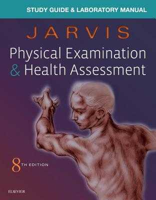 Laboratory Manual for Physical Examination & Health Assessment - Jarvis, Carolyn