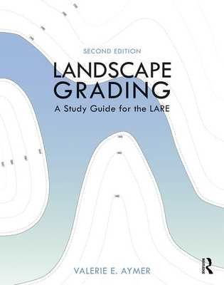 Landscape Grading: A Study Guide for the Lare - Aymer, Valerie E