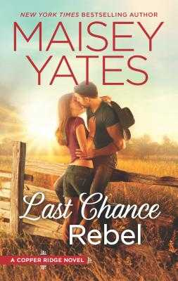 Last Chance Rebel - Yates, Maisey