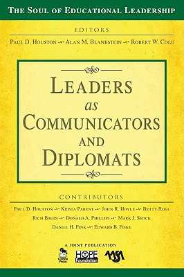 Leaders as Communicators and Diplomats - Houston, Paul D, and Blankstein, Alan M, and Cole, Robert W