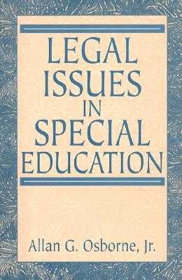 Legal Issues in Special Education - Osborne, Allan G, Dr., Jr., and Osborne, Allen G