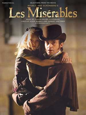 Les Miserables: Selections from the Movie - Boublil, Alain (Composer), and Kretzmer, Herbert (Composer), and Schonberg, Claude-Michel (Composer)