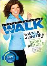 Leslie Sansone: Just Walk - Walk to the Hits Radio Remixes -