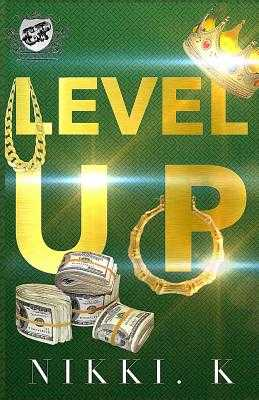 Level Up (The Cartel Publications Presents) - K, Nikki
