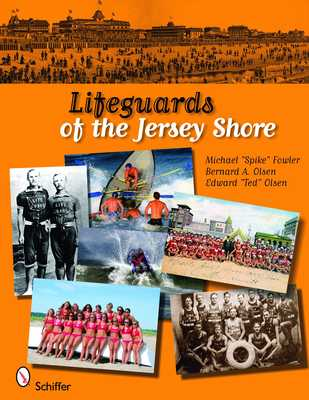 Lifeguards of the Jersey Shore: A Story of Ocean Rescue in New Jersey - Fowler, Michael, Pro