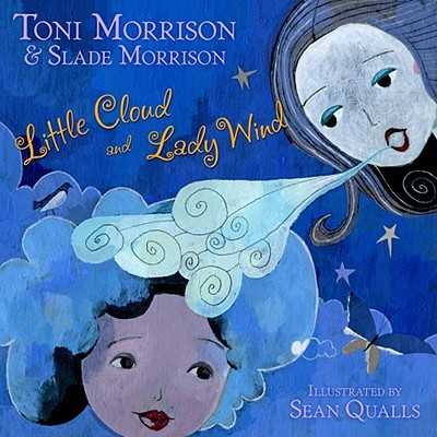 Little Cloud and Lady Wind - Morrison, Toni, and Morrison, Slade