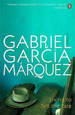 Living to Tell the Tale - Garcia Marquez, Gabriel