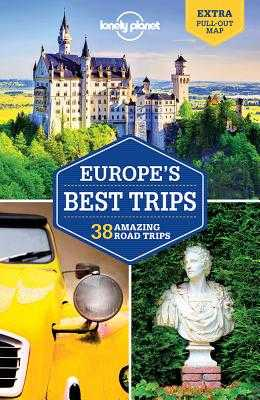 Lonely Planet Europe's Best Trips - Lonely Planet, and Dixon, Belinda, and Albiston, Isabel