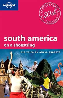 Lonely Planet South America on a Shoestring - St Louis, Regis, and Bao, Sandra, and Clark, Gregor