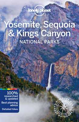 Lonely Planet Yosemite, Sequoia & Kings Canyon National Parks - Lonely Planet, and Grosberg, Michael, and Bremner, Jade