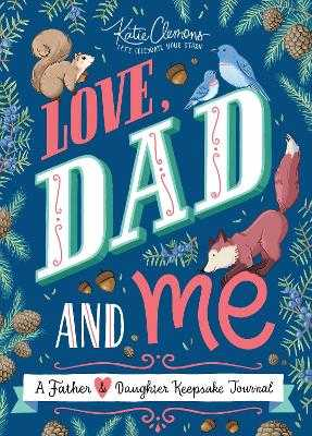 Love, Dad and Me: A Father and Daughter Keepsake Journal - Clemons, Katie