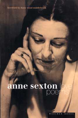 Love Poems - Sexton, Anne, and Middlebrook, Diane Wood (Foreword by)
