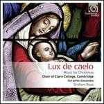 Lux de Caelo: Music for Christmas - Alexander Peter (tenor); Charles Littlewood (bass); Christopher Loyn (tenor); David Miller (theorbo); Dmitri Ensemble;...