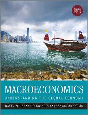 Macroeconomics: Understanding the Global Economy - Miles, David, and Scott, Andrew, and Breedon, Francis
