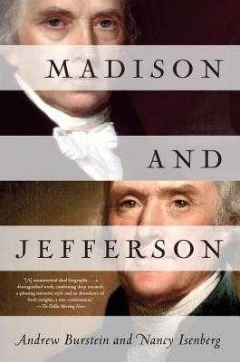 Madison And Jefferson - Burstein, Andrew, and Isenberg, Nancy