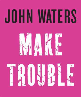 Make Trouble - Waters, John
