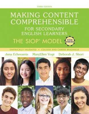 Making Content Comprehensible for Secondary English Learners: The Siop Model - Echevarria, Jana, and Vogt, Maryellen, and Short, Deborah