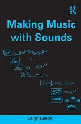 Making Music with Sounds - Landy, Leigh