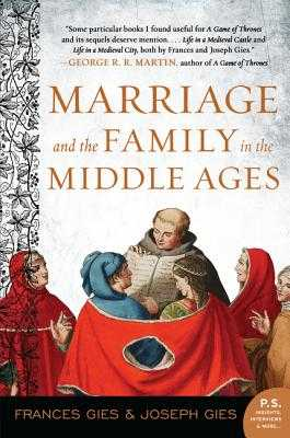 Marriage and the Family in the Middle Ages - Gies, Frances