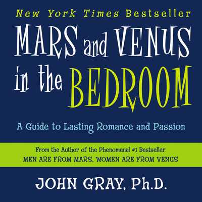 Mars and Venus in the Bedroom - Gray, John, Ph.D. (Read by)