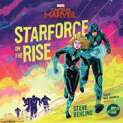 Marvel's Captain Marvel: Starforce on the Rise - Marvel Press, and Behling, Steve, and Zanzarella, Nicol (Read by)