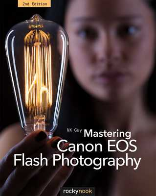 Mastering Canon EOS Flash Photography, 2nd Edition - Guy, NK