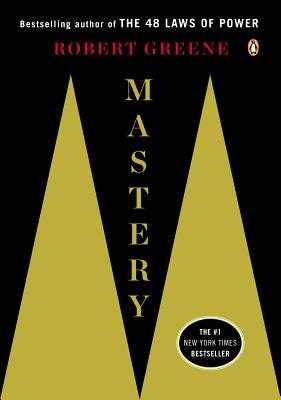 Mastery - Greene, Robert, Professor
