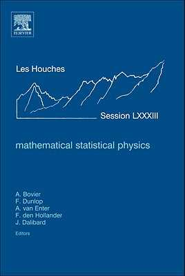 Mathematical Statistical Physics: Lecture Notes of the Les Houches Summer School 2005 - Bovier, Anton, and Dunlop, François, and Van Enter, Aernout