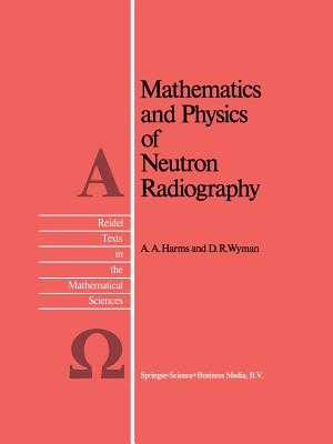 Mathematics and Physics of Neutron Radiography - Harms, A a, and Wyman, D R