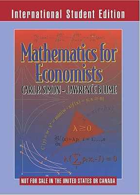 Mathematics for Economists - Simon, Carl P., and Blume, Lawrence