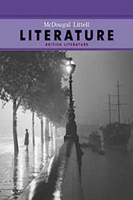 McDougal Littell Literature: Student Edition Grade 12 British Literature 2008 - McDougal Littel (Prepared for publication by)
